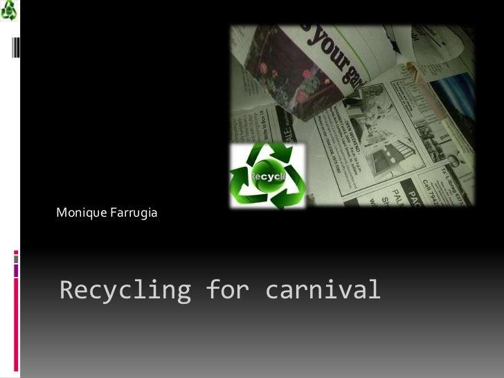 Recycling for carnival <br />Monique Farrugia<br />