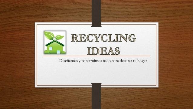 Diseñamos y construimos todo para decorar tu hogar.