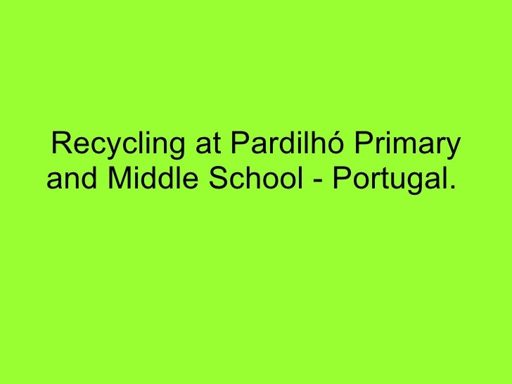 Recycling at Pardilhó Primary and Middle School - Portugal.