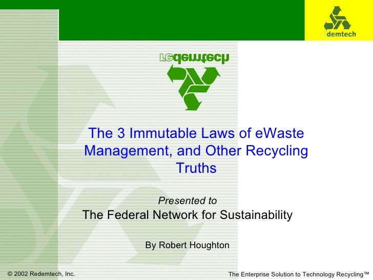 The 3 Immutable Laws of eWaste Management, and Other Recycling Truths Presented to The Federal Network for Sustainability ...