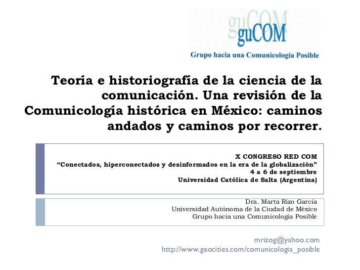Teoría e historiografía de la ciencia de la comunicación. Una revisión de la Comunicología histórica en México: caminos an...
