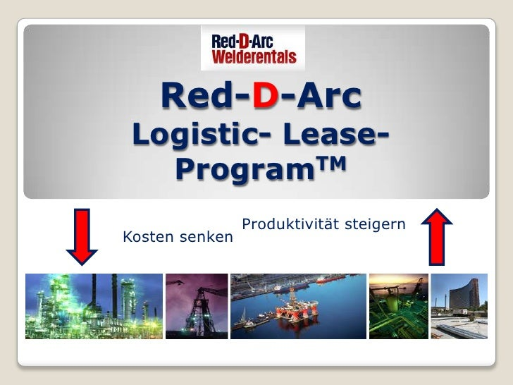 Red-D-Arc Logistic- Lease-   ProgramTM                Produktivität steigernKosten senken