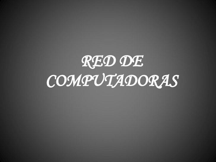 RED DE COMPUTADORAS