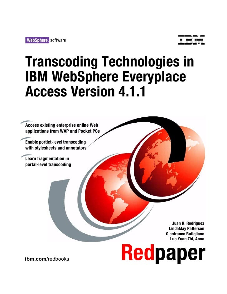 Front cover  Transcoding Technologies in IBM WebSphere Everyplace Access Version 4.1.1  Access existing enterprise online ...