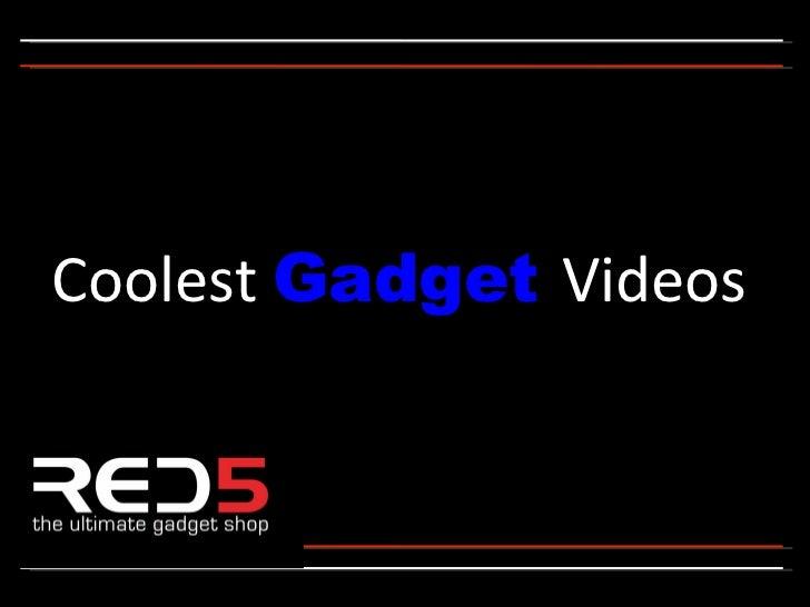 Coolest Gadget Videos