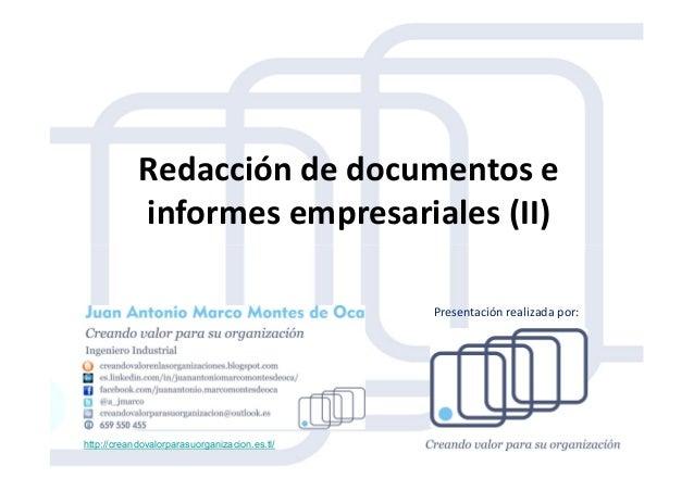 Redacción de documentos e informes empresariales (II) http://creandovalorparasuorganizacion.es.tl/ Presentación realizada ...