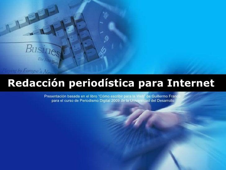 """Redacción periodística para Internet Presentación basada en el libro """"Cómo escribir para la Web"""" de Guillermo Franco  para..."""