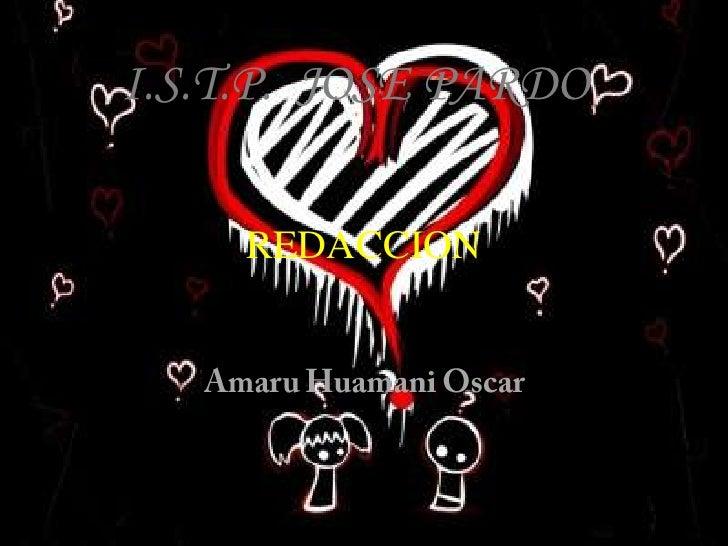 I.S.T.P.  JOSE PARDO<br />REDACCION<br />Amaru Huamani Oscar<br />