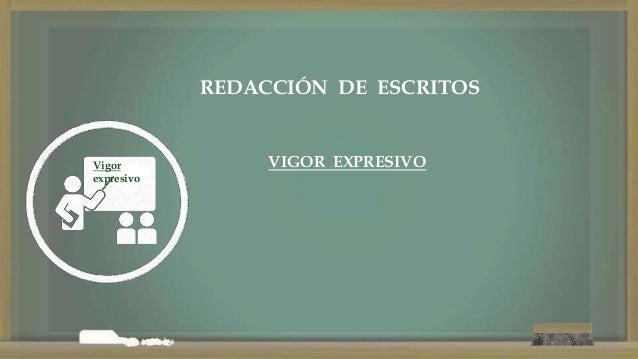 Vigor expresivo REDACCIÓN DE ESCRITOS VIGOR EXPRESIVO