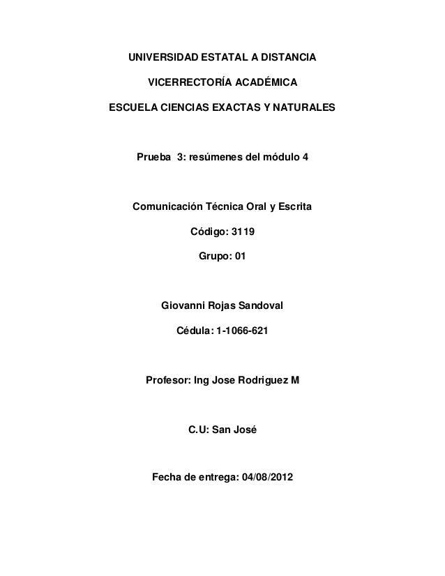 UNIVERSIDAD ESTATAL A DISTANCIA VICERRECTORÍA ACADÉMICA ESCUELA CIENCIAS EXACTAS Y NATURALES Prueba 3: resúmenes del módul...