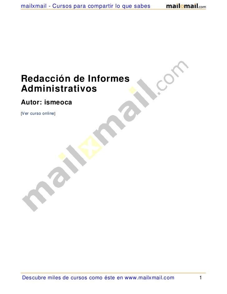 mailxmail - Cursos para compartir lo que sabesRedacción de InformesAdministrativosAutor: ismeoca[Ver curso online]Descubre...