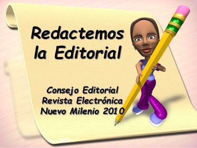 Redactemos la Editorial Consejo Editorial Revista Electrónica Nuevo Milenio 2010