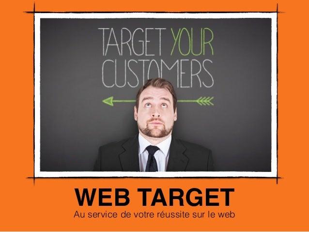 WEB TARGET  Au service de votre réussite sur le web