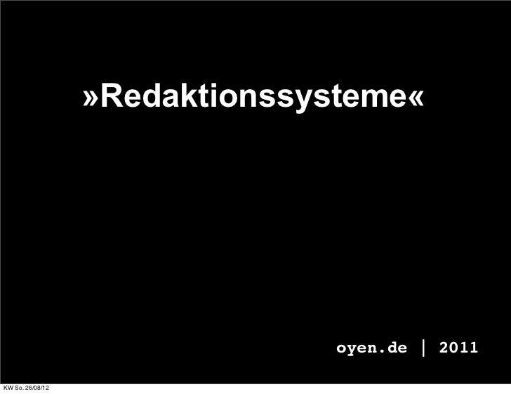 »Redaktionssysteme«                                oyen.de | 2011KW So. 26/08/12