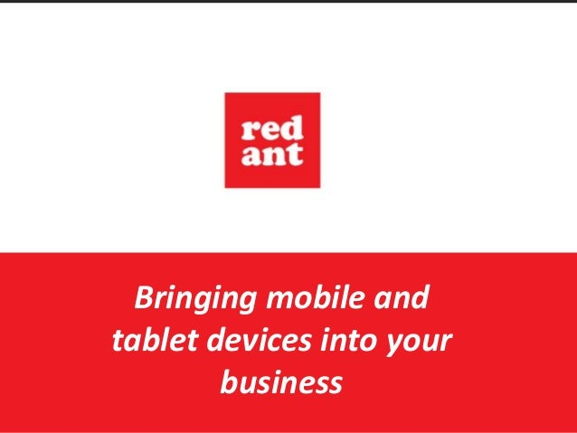Bringing mobile and tablet devices into your business