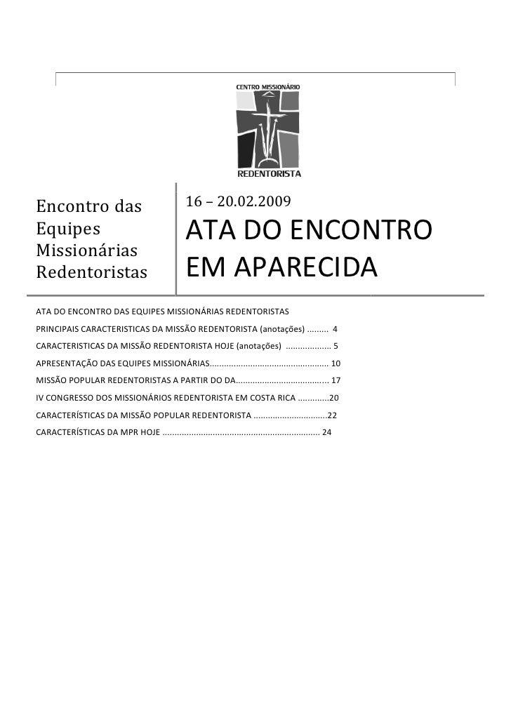 Encontro das                                    16 – 20.02.2009 Equipes                                         ATA DO ENC...