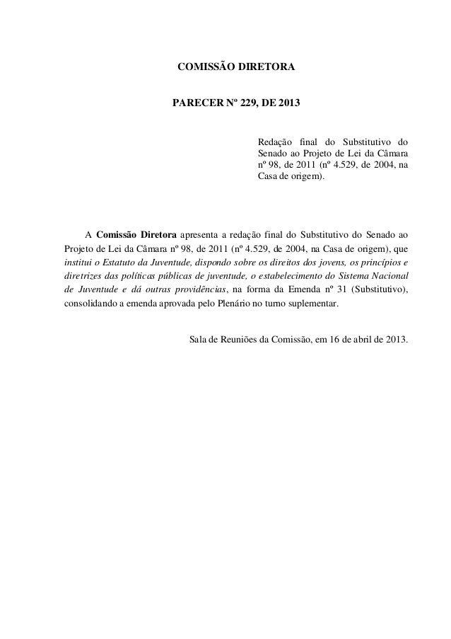 COMISSÃO DIRETORA PARECER Nº 229, DE 2013 Redação final do Substitutivo do Senado ao Projeto de Lei da Câmara nº 98, de 20...