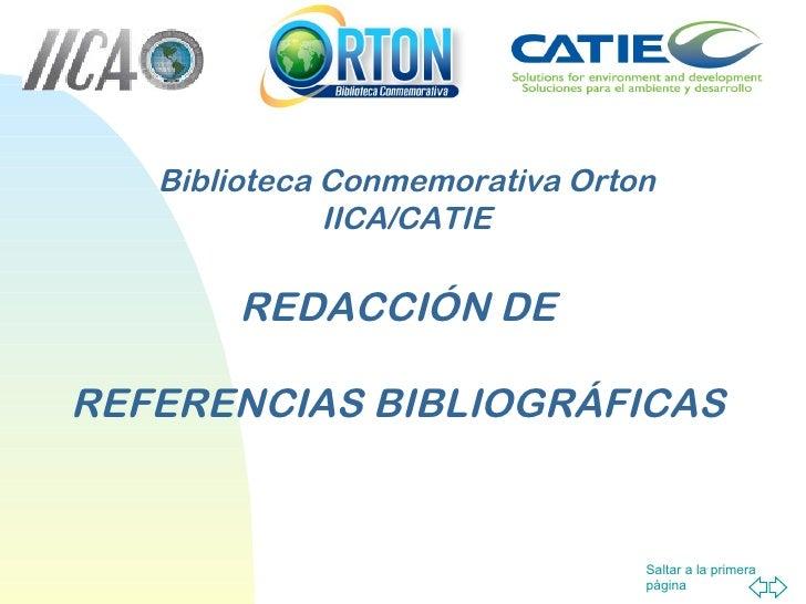 REDACCIÓN DE REFERENCIAS BIBLIOGRÁFICAS Biblioteca Conmemorativa Orton IICA/CATIE