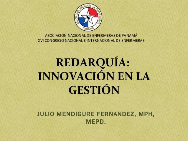 ASOCIACIÓN NACIONAL DE ENFERMERAS DE PANAMÁ XVI CONGRESO NACIONAL E INTERNACIONAL DE ENFERMERAS  REDARQUÍA: INNOVACIÓN EN ...