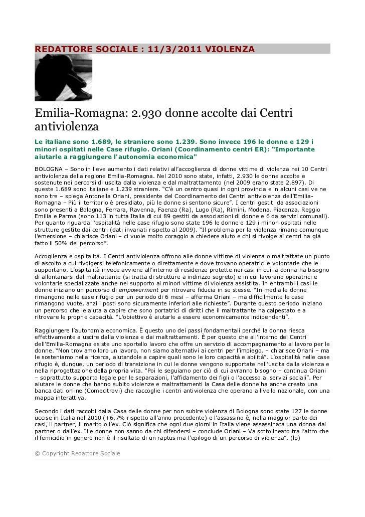 REDATTORE SOCIALE : 11/3/2011 VIOLENZAEmilia-Romagna: 2.930 donne accolte dai CentriantiviolenzaLe italiane sono 1.689, le...