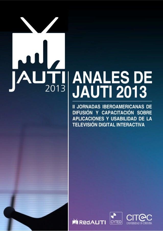 Abásolo, María José y de Castro, Carlos Anales de IIJAUTI 2013 : II Jornadas Iberoamericanas de Difusión y Capacitación so...