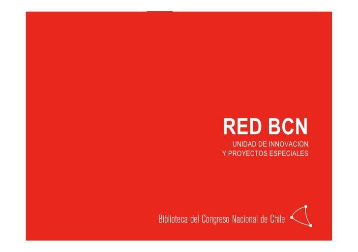 RED BCN    UNIDAD DE INNOVACION Y PROYECTOS ESPECIALES