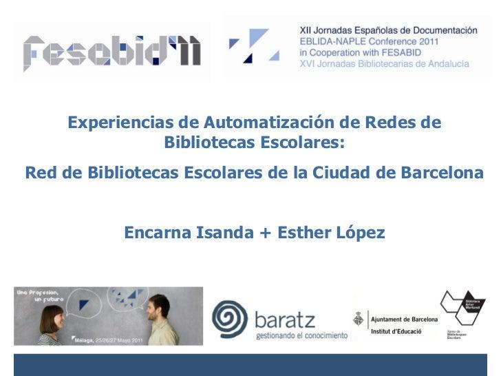Experiencias de Automatización de Redes de                Bibliotecas Escolares:Red de Bibliotecas Escolares de la Ciudad ...