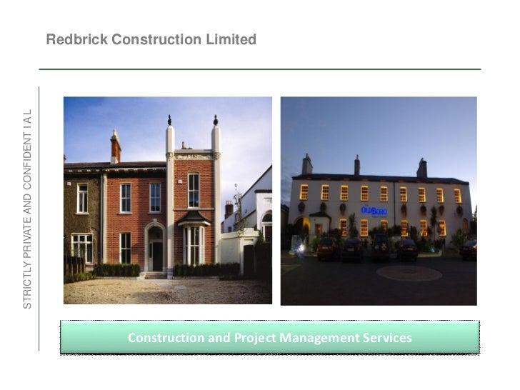Redbrick Construction LimitedSTRICTLY PRIVATE AND CONFIDENT I A L                                                  Constru...
