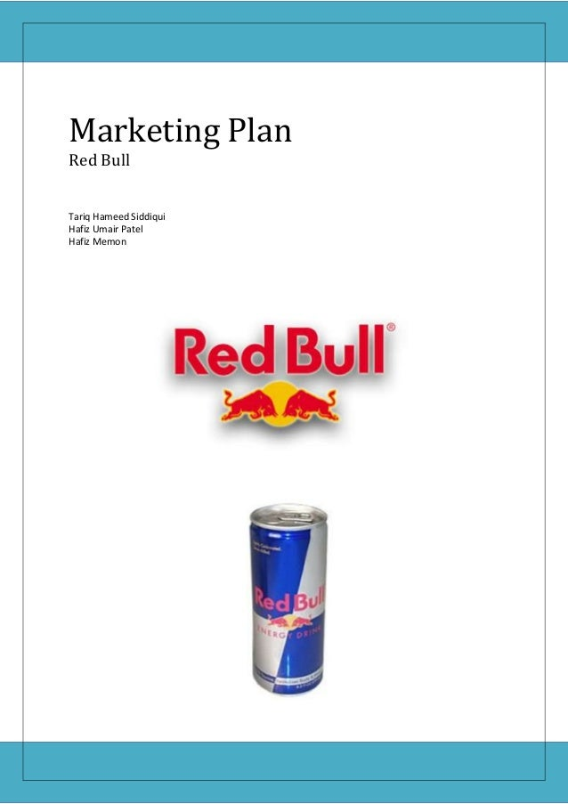 Marketing PlanRed BullTariq Hameed SiddiquiHafiz Umair PatelHafiz Memon