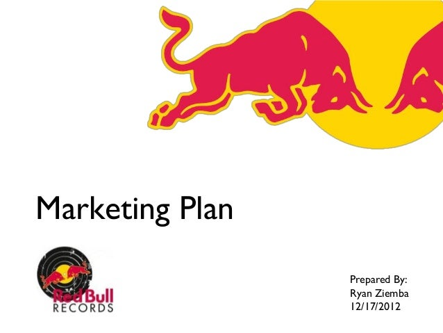 Marketing Plan                 Prepared By:                 Ryan Ziemba                 12/17/2012