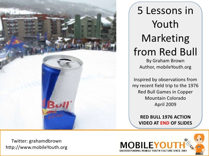 (Graham Brown mobileYouth) mobileYouth @ Red Bull - 5 Lessons in Youth Marketing