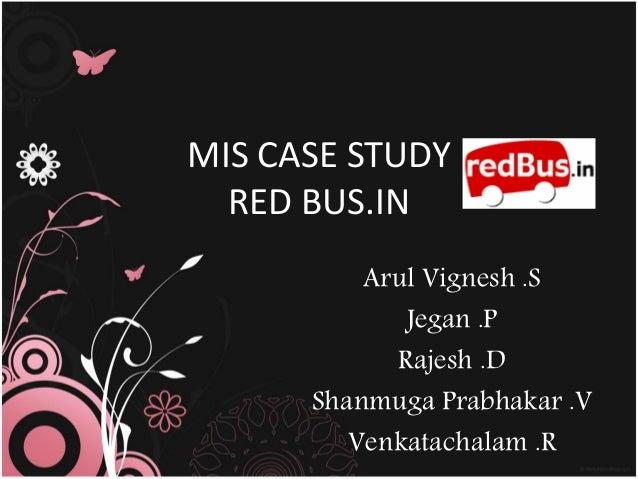 MIS CASE STUDY  RED BUS.IN          Arul Vignesh .S             Jegan .P            Rajesh .D      Shanmuga Prabhakar .V  ...
