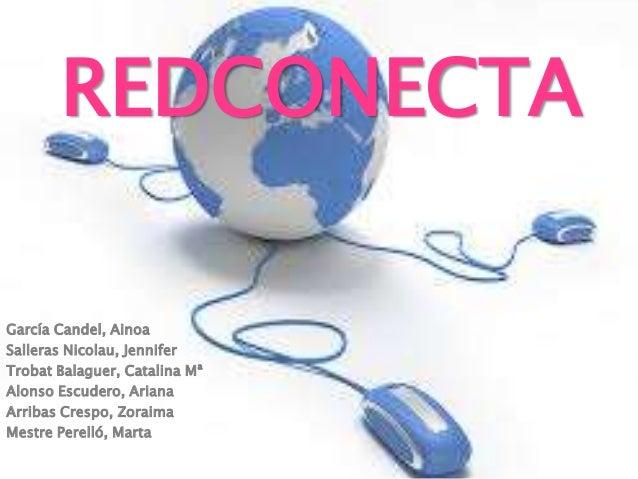 REDCONECTA García Candel, Ainoa Salleras Nicolau, Jennifer Trobat Balaguer, Catalina Mª Alonso Escudero, Ariana Arribas Cr...