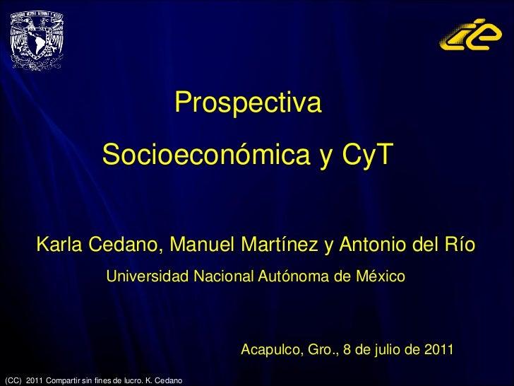 Prospectiva                          Socioeconómica y CyT        Karla Cedano, Manuel Martínez y Antonio del Río          ...