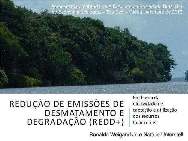 Apresentação realizada no X Encontro da Sociedade Brasileira de Economia Ecológica – Eco Eco – Vitória, setembro de 2013  ...