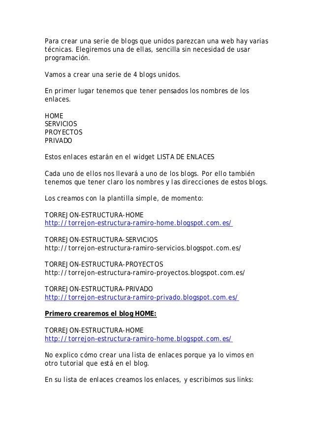 Para crear una serie de blogs que unidos parezcan una web hay varias técnicas. Elegiremos una de ellas, sencilla sin neces...
