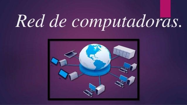 Red de computadoras.
