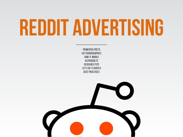 reddit advertising Promoted posts key demographics How it works Ad Products Research tips Let's get started best practices