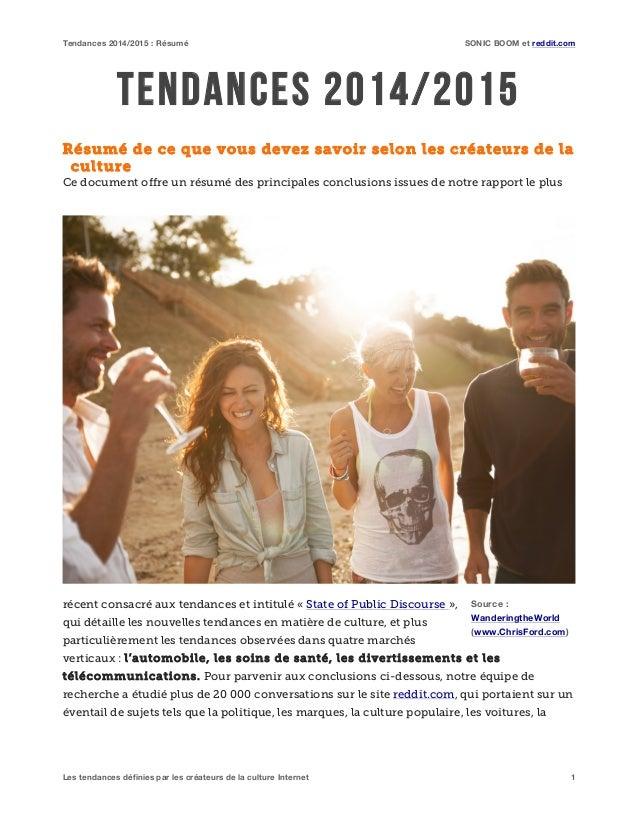 Tendances 2014/2015 : Résumé SONIC BOOM et reddit.com Les tendances définies par les créateurs de la culture Internet 1 TE...