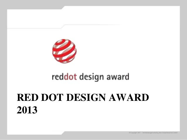 © Copyright 2011 – Vertriebswegemarketing item Industrietechnik GmbH RED DOT DESIGN AWARD 2013