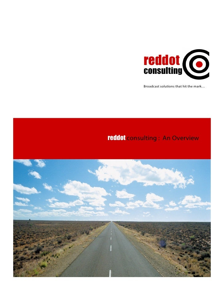 reddot             consulting             Broadcast solutions that hit the mark…     reddot consulting : An Overview