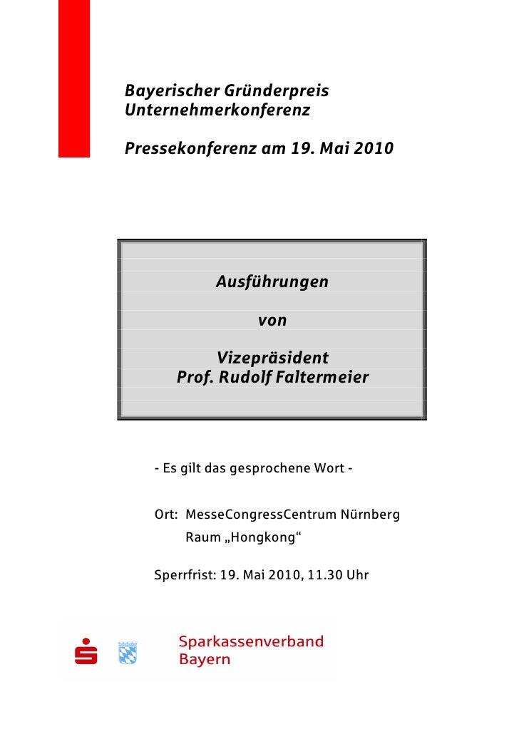 Bayerischer GründerpreisUnternehmerkonferenzPressekonferenz am 19. Mai 2010            Ausführungen                   von ...