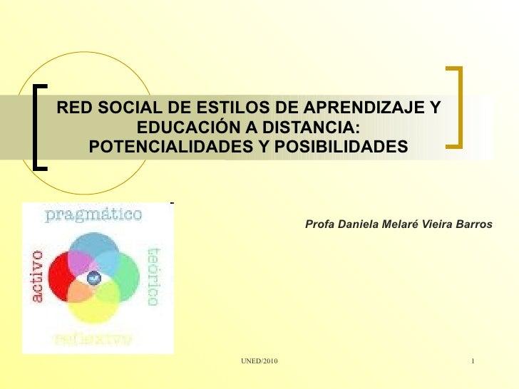 RED SOCIAL DE ESTILOS DE APRENDIZAJE Y EDUCACIÓN A DISTANCIA: POTENCIALIDADES Y POSIBILIDADES Profa Daniela Melaré Vieira ...