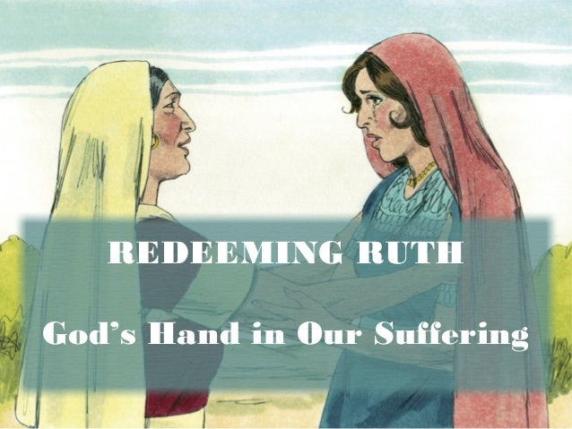 REDEEMING RUTH God's Hand in Our Suffering