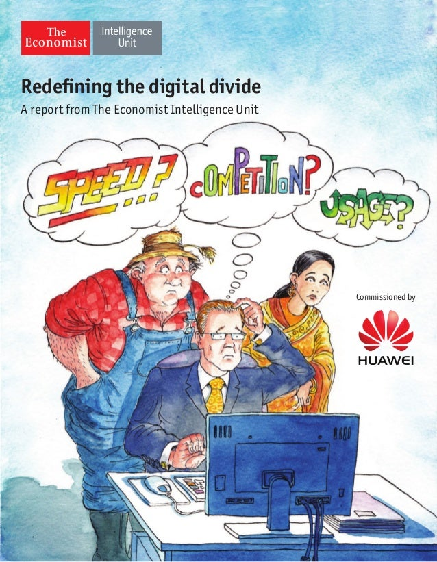 Redefining the digital divide A report from The Economist Intelligence Unit  Commissioned by