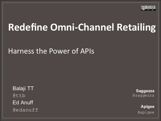 Redefine Omni-Channel Retailing - Harness the Power of APIs