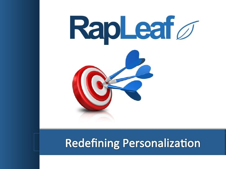 Redefining Personalization Rapleaf Overview