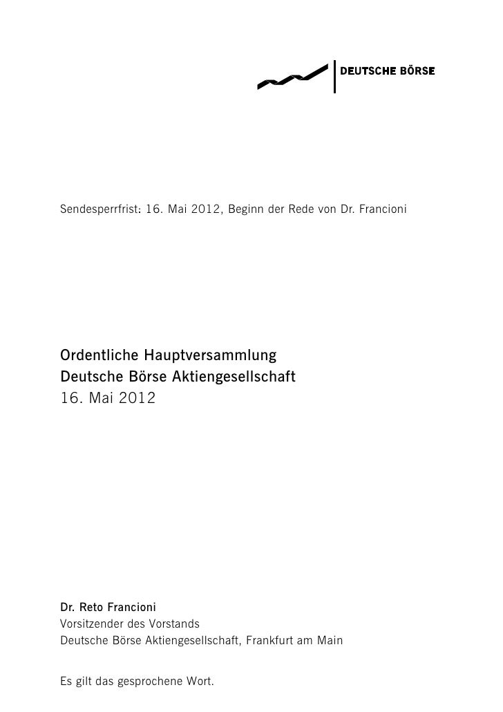 Sendesperrfrist: 16. Mai 2012, Beginn der Rede von Dr. FrancioniOrdentliche HauptversammlungDeutsche Börse Aktiengesellsch...
