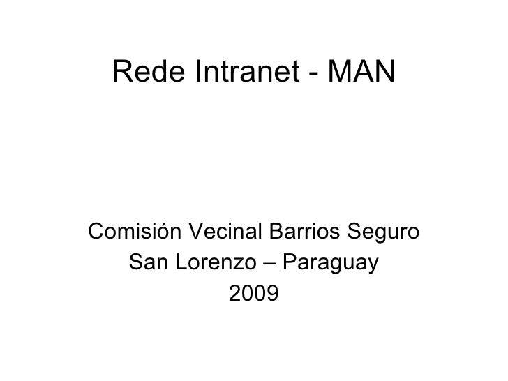 Rede Intranet - MAN Comisión Vecinal Barrios Seguro San Lorenzo – Paraguay 2009