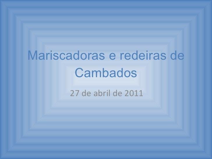 Mariscadoras e redeiras de Cambados 27 de abril de 2011